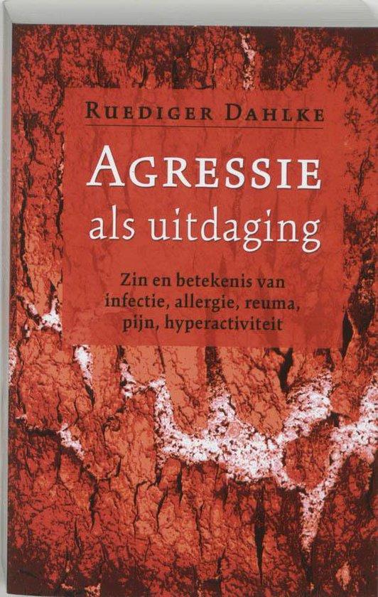 Agressie als uitdaging - R. Dahlke |