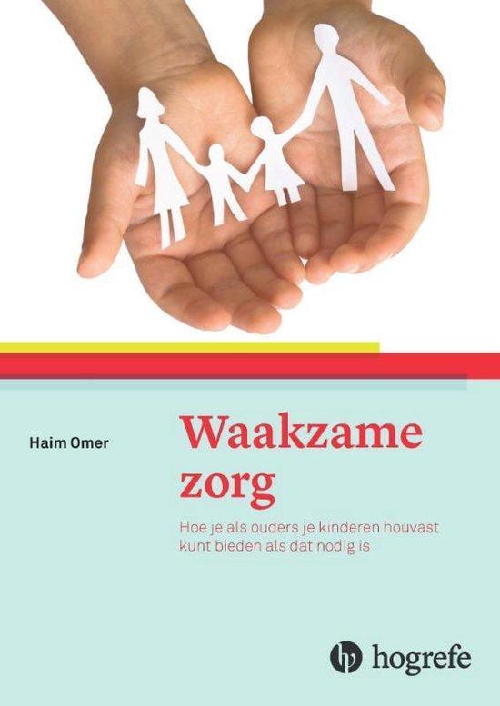 Waakzame zorg - Haim Omer |