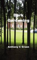 Dark Gardening