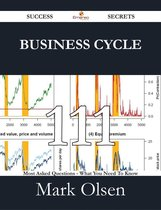 Business cycle 111 Success Secrets - 111 Most Asked Questions On Business cycle - What You Need To Know