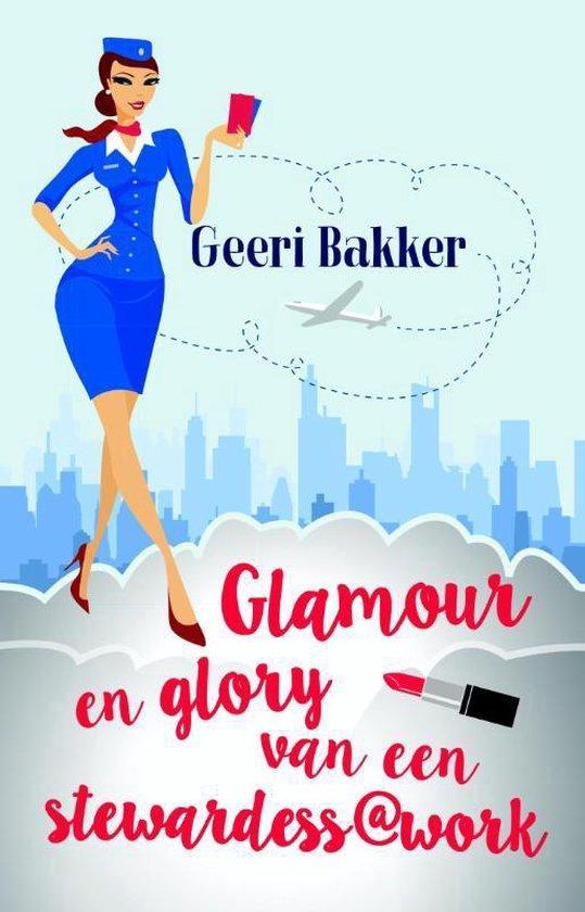 Glamour en glory van een stewardess@work - Geeri Bakker |