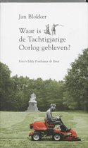 Boek cover Waar Is De Tachtigjarige Oorlog Gebleven van Jan Blokker Jr