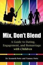 Mix, Don't Blend