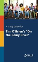 Boek cover A Study Guide for Tim OBriens on the Rainy River van Cengage Learning Gale