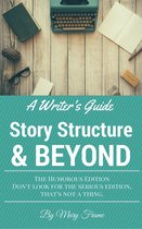 A Writer's Guide to Story Structure & Beyond