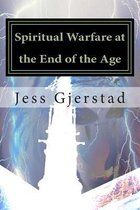 Spiritual Warfare at the End of the Age