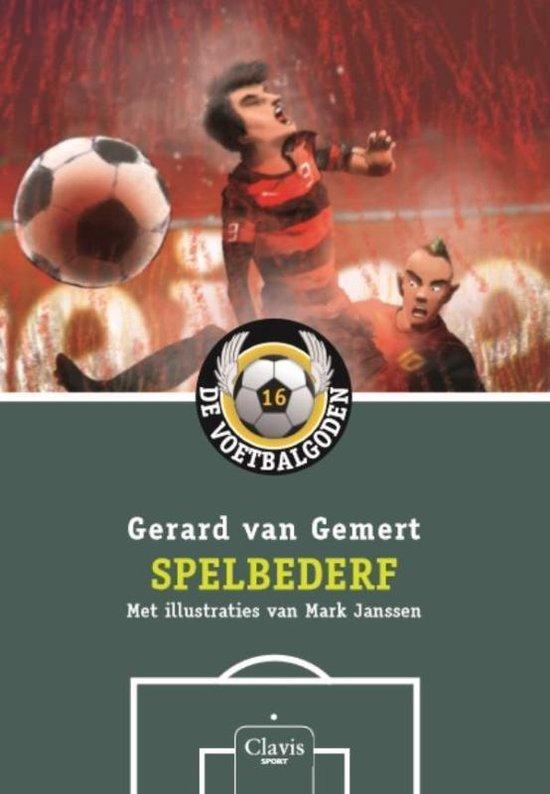 De voetbalgoden 16 - Spelbederf - Gerard van Gemert |