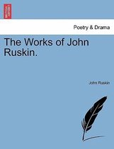 The Works of John Ruskin. Volume VI.