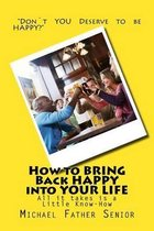 How to Bring Back Happy Into Your Life
