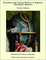 Narrative and Critical History of America: Aboriginal America