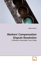 Workers' Compensation Dispute Resolution
