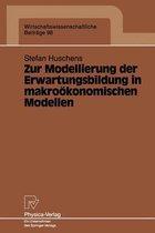 Zur Modellierung Der Erwartungsbildung in Makrooekonomischen Modellen