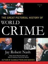 Boek cover The Great Pictorial History of World Crime van Jay Robert Nash