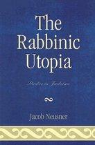 The Rabbinic Utopia