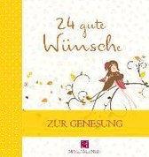 24 gute Wünsche Zur Genesung