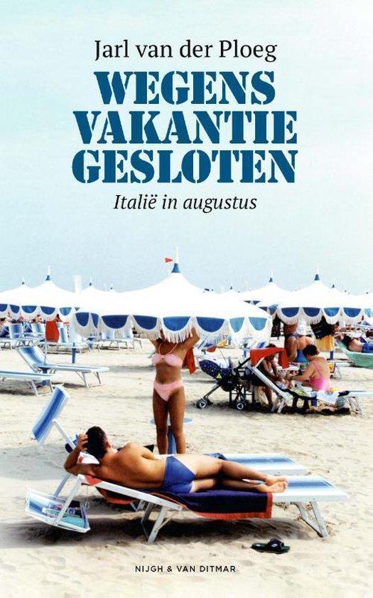 Boek cover Wegens vakantie gesloten van Jarl van der Ploeg (Paperback)