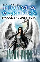 From a Warrior's Passion and Pain