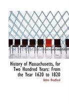 History of Massachusetts, for Two Hundred Years