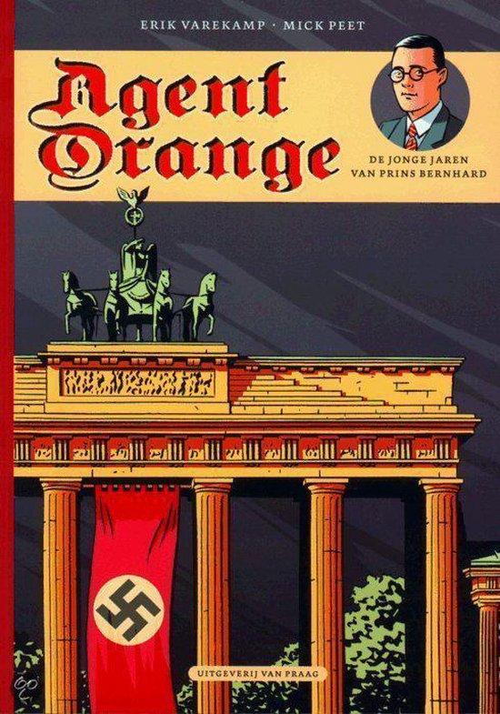 Agent Orange - Agent Orange - de jonge jaren van prins Bernhard - Erik Varekamp |
