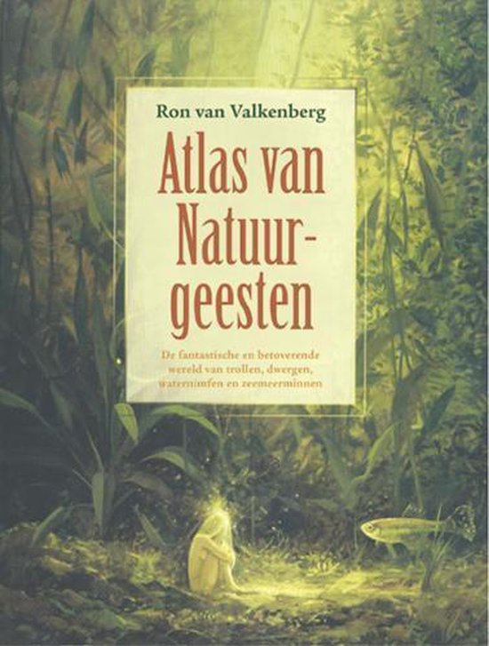 Atlas Van De Natuurgeesten - Ron van Valkenberg | Fthsonline.com