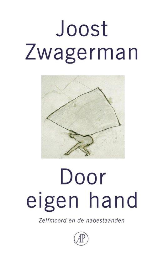 Door Eigen Hand - Joost Zwagerman  