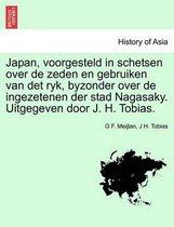 Japan, voorgesteld in schetsen over de zeden en gebruiken van det ryk, byzonder over de ingezetenen der stad nagasaky. uitgegeven door j. h. tobias.