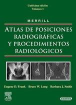 MERRILL. Atlas de Posiciones Radiográficas y Procedimientos Radiologicos, 3 vols.