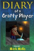 Diary of a Crafty Player Trilogy (an Unofficial Minecraft Book for Kids Ages 9 -12)