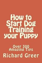 How to Start Dog Training Your Puppy