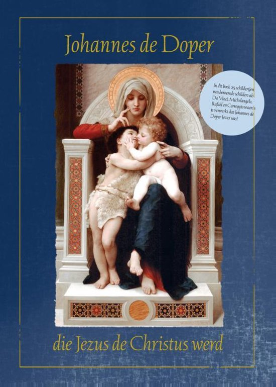 Johannes de Doper die Jezus de Christus werd - Anne-Marie Wegh | Fthsonline.com