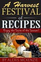 A Harvest Festival of Recipes: Enjoy the Tastes of the Season!