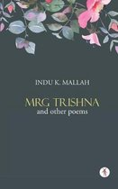 Mrg Trishna and Other Poems