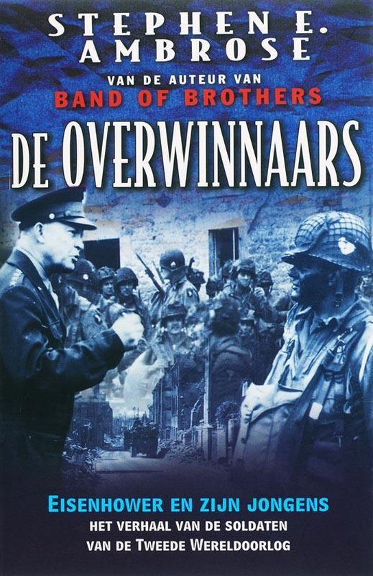 De Overwinnaars - Stephen E. Ambrose | Readingchampions.org.uk