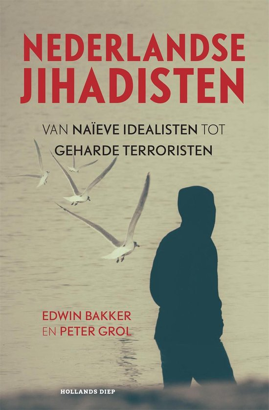 Nederlandse jihadisten - Edwin Bakker |