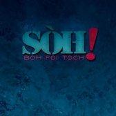 Boh Foi Toch - Soh
