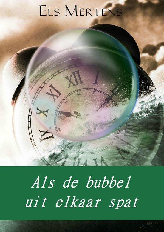 Als de bubbel uit elkaar spat - Els Mertens |