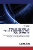 Optika Kvantovykh Tochek I Kvantovykh Yam S A(+)-Tsentrami