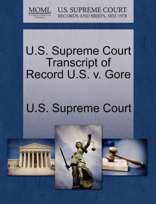 U.S. Supreme Court Transcript of Record U.S. V. Gore