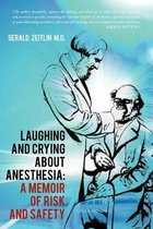 Laughing and Crying about Anesthesia