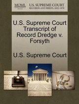 U.S. Supreme Court Transcript of Record Dredge V. Forsyth