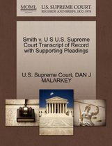 Smith V. U S U.S. Supreme Court Transcript of Record with Supporting Pleadings