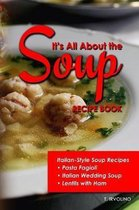 It's All about the Soup Recipe Book
