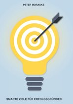 Smarte Ziele für Erfolgsgründer
