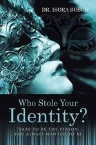Who Stole Your Identity?