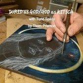 Turid as God/God as Kitsch (with Turid Spildo)