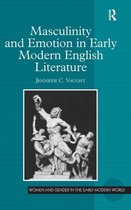 Masculinity and Emotion in Early Modern English Literature