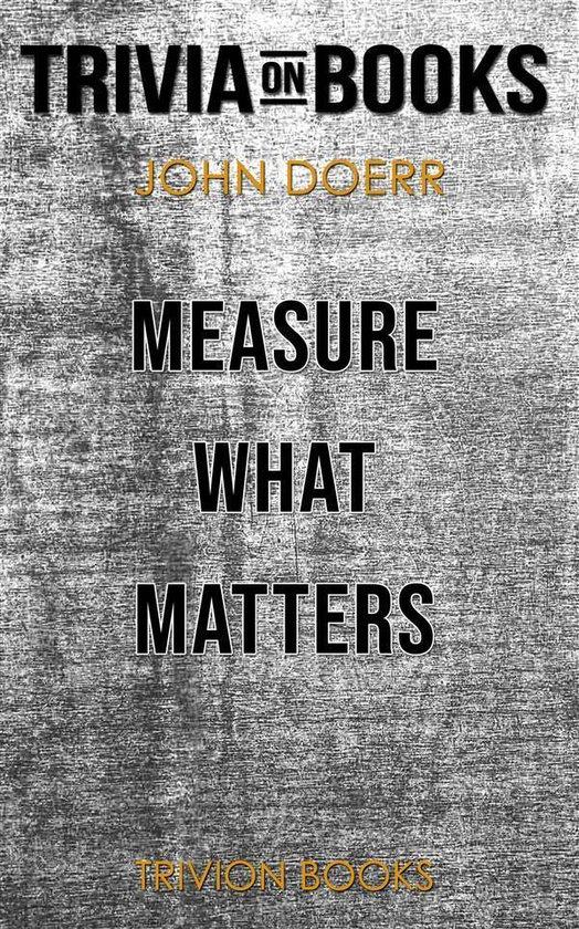 Boek cover Measure What Matters by John Doerr (Trivia-On-Books) van Trivion Books (Onbekend)