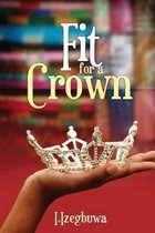 Fit for a Crown