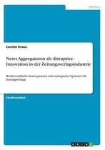 News Aggregatoren als disruptive Innovation in der Zeitungsverlagsindustrie