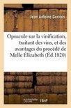 Opuscule sur la vinification, traitant des vins, et des avantages du procede de